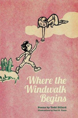 Where the Windwalk Begins by Todd Dillard, Paul Tunis