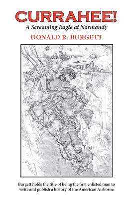 """Currahee!: Currahee! is the first volume in the series """"Donald R. Burgett a Screaming Eagle"""" by Donald R. Burgett"""