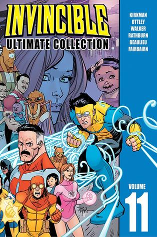 Invincible: Ultimate Collection, Vol. 11 by Jean-François Beaulieu, Cory Walker, Robert Kirkman, Ryan Ottley, Nathan Fairbairn
