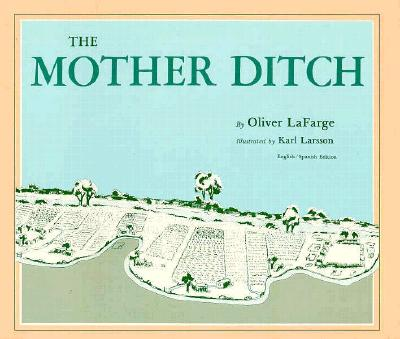 The Mother Ditch by Oliver La Farge