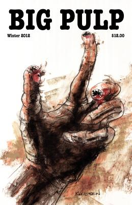Big Pulp: Lot's Crawlers by Joel Kela, DeAnna Knippling