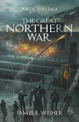 The Great Northern War by James E. Wisher