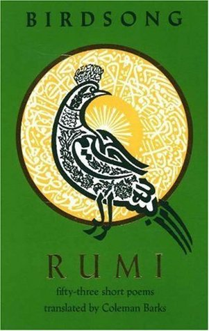 Birdsong: Fifty-Three Short Poems by Coleman Barks, Rumi