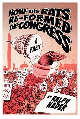 How the Rats Re-formed Congress by Ralph Nader