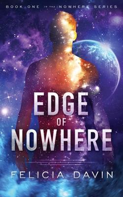 Edge of Nowhere by Felicia Davin