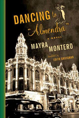 Dancing to Almendra by Mayra Montero, Edith Grossman