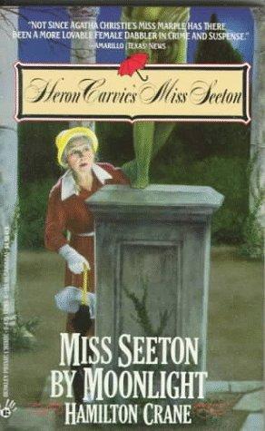 Miss Seeton by Moonlight by Heron Carvic, Hamilton Crane, Sarah J. Mason