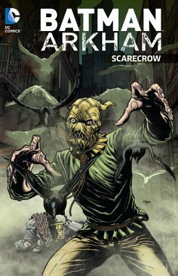 Batman Arkham: Scarecrow by Various, Bill Finger