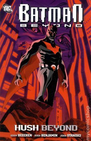 Batman Beyond: Hush Beyond by Dustin Nguyen, Adam Beechen, Ryan Benjamin, John Stanisci