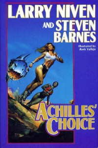 Achilles' Choice by Steven Barnes, Larry Niven