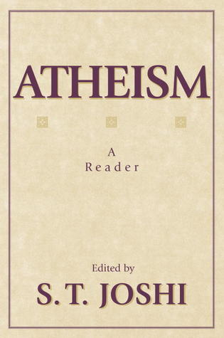 Atheism: A Reader by S.T. Joshi
