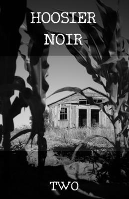 Hoosier Noir: Two by Michael Bracken, Serena Jayne, C. W. Blackwell