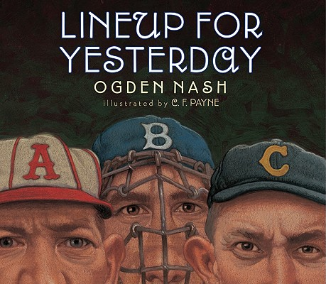 Lineup for Yesterday by Ogden Nash