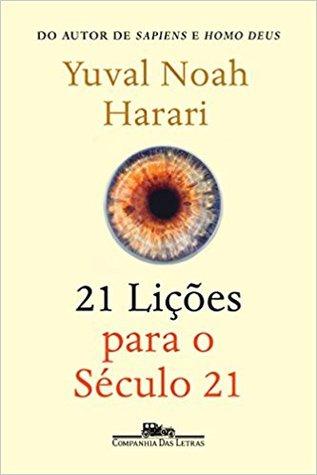 21 Lições Para o Século 21 by Yuval Noah Harari, Paulo Geiger