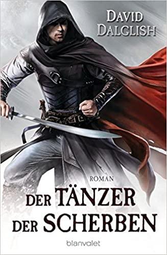 Der Tänzer der Scherben by David Dalglish