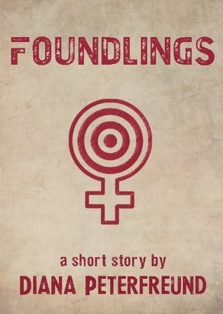 Foundlings by Diana Peterfreund