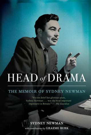 Head of Drama: The Memoir of Sydney Newman by Graeme Burk, Sydney Newman, Ted Kotcheff