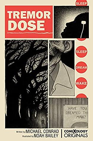 Tremor Dose (comiXology Originals) by Noah Bailey, Michael Conrad