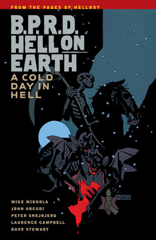 B.P.R.D. Hell on Earth, Vol. 7: A Cold Day in Hell by Mike Mignola, Peter Snejbjerg, Dave Stewart, John Arcudi, Laurence Campbell