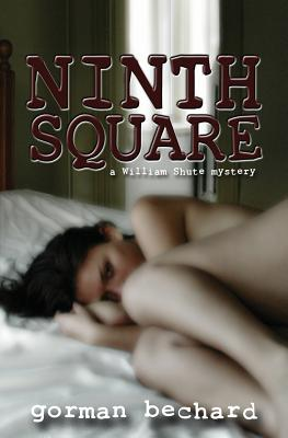 Ninth Square by Gorman Bechard