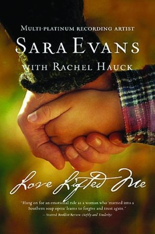 Love Lifted Me by Sara Evans, Rachel Hauck