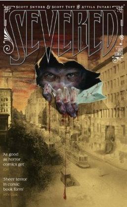 Severed by Scott Tuft, Scott Snyder, Attila Futaki