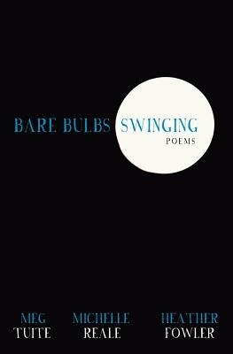 Bare Bulbs Swinging by Heather Fowler, Michelle Reale, Meg Tuite