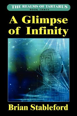 A Glimpse of Infinity: The Realms of Tartarus, Book Three by Brian Stableford