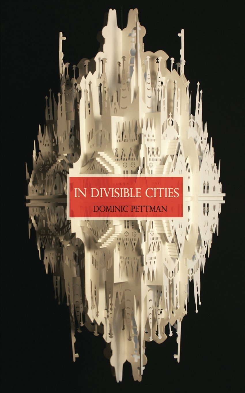 In Divisible Cities: A Phanto-Cartographical Missive by Dominic Pettman