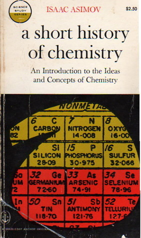 A Short History of Chemistry (Science Study) by Isaac Asimov