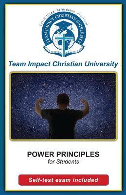 Power Principles for Students by Team Impact Christian University