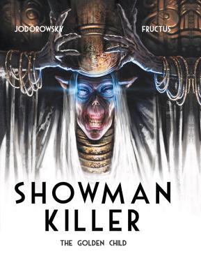Showman Killer 2: The Golden Child by Alexandro Jodorowsky