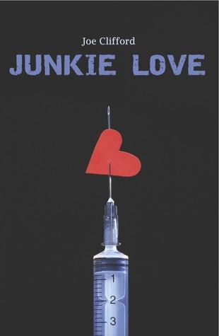 Junkie Love by Joe Clifford