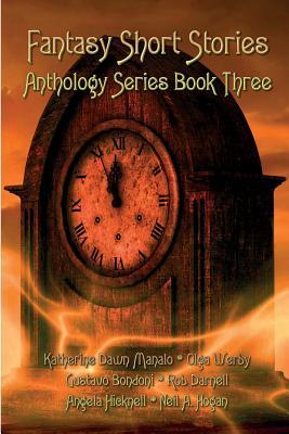 Fantasy Short Stories Anthology Series Book Three by Olga Werby, Gustavo Bondoni, Katherine Dawn Manalo