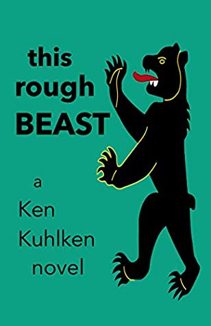 This Rough Beast (For America) by Ken Kuhlken