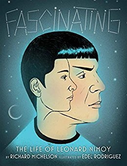 Fascinating: The Life of Leonard Nimoy by Edel Rodriguez, Richard Michelson