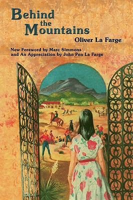 Behind the Mountains by Oliver La Farge