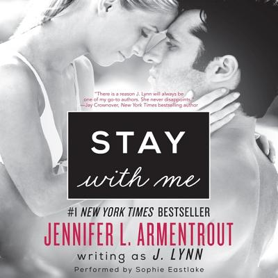 Stay with Me by J. Lynn, Jennifer L. Armentrout