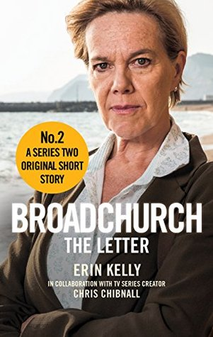 Broadchurch: The Letter (Story 2): A Series Two Original Short Story by Chris Chibnall, Erin Kelly