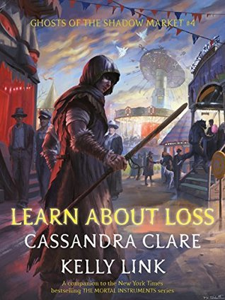 Learn about Loss by Cassandra Clare, Kelly Link