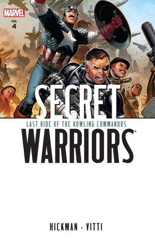 Secret Warriors, Volume 4: Last Ride of the Howling Commandos by Jonathan Hickman, Alessandro Vitti