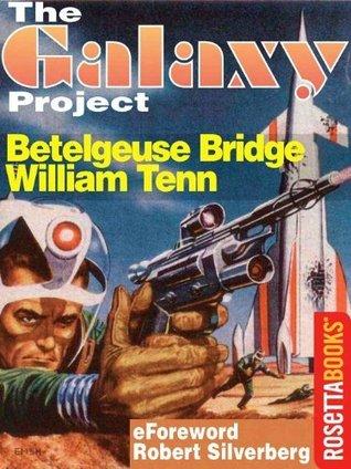 Betelgeuse Bridge(The Galaxy Project) by William Tenn