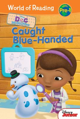 Doc McStuffins: Caught Blue-Handed by Sheila Sweeny Higginson, Kent Redeker
