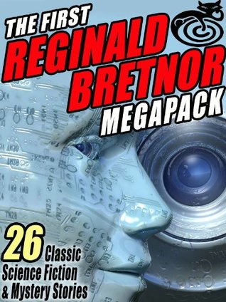 The First Reginald Bretnor Megapack by Reginald Bretnor