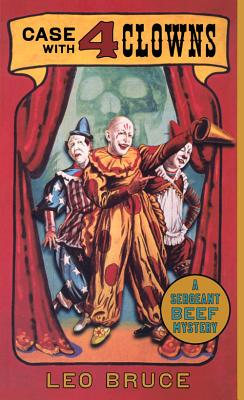 Case with 4 Clowns: A Sergeant Beef Mystery by Leo Bruce