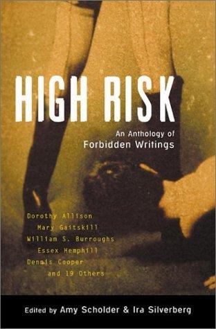 High Risk: An Anthology of Forbidden Writings by William S. Burroughs, Mary Gaitskill, Ira Silverberg, Dorothy Allison, Essex Hemphill, Amy Scholder, Dennis Cooper