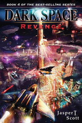 Dark Space (Book 4): Revenge by Jasper T. Scott
