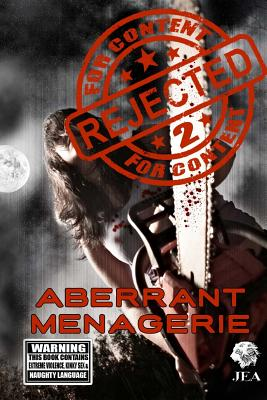 Rejected For Content 2: Aberrant Menagerie: Aberrant Menagerie by Jim Goforth