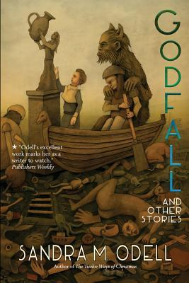Godfall and Other Stories by Sandra M. Odell