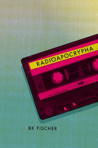 Radioapocrypha by B.K. Fischer